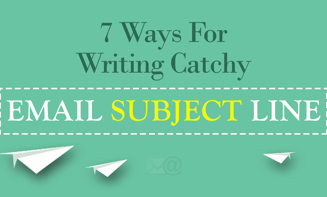 7 Ways for Writing Catchy Email Subject Lines