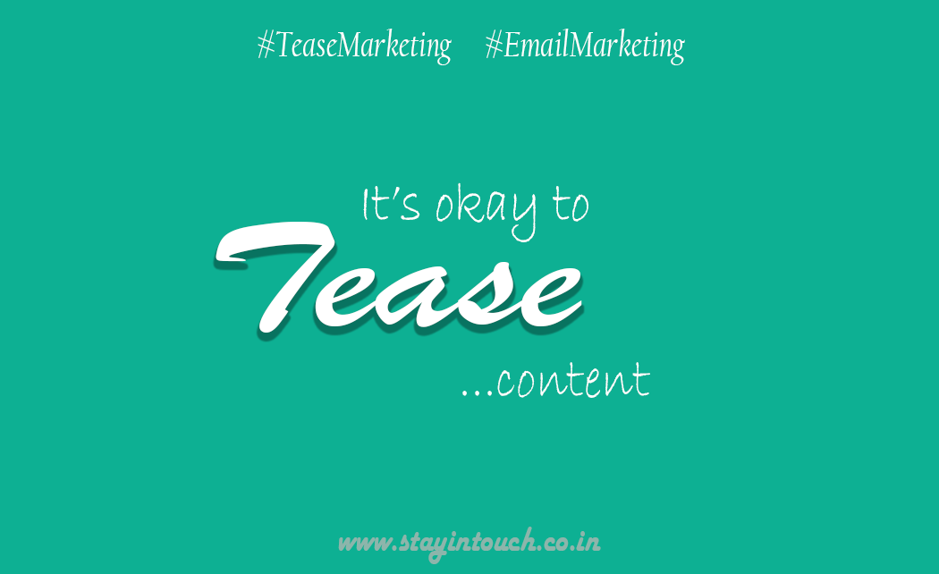 Tease Marketing, Intensity and your email marketing